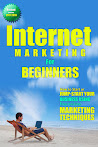 Updated 2017-2018 Version of Internet Marketing For Beginners: