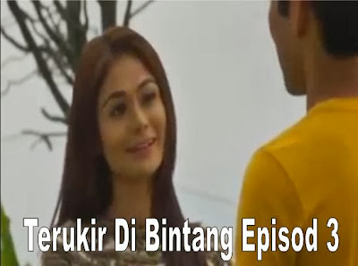 Terukir Di Bintang Episod 3