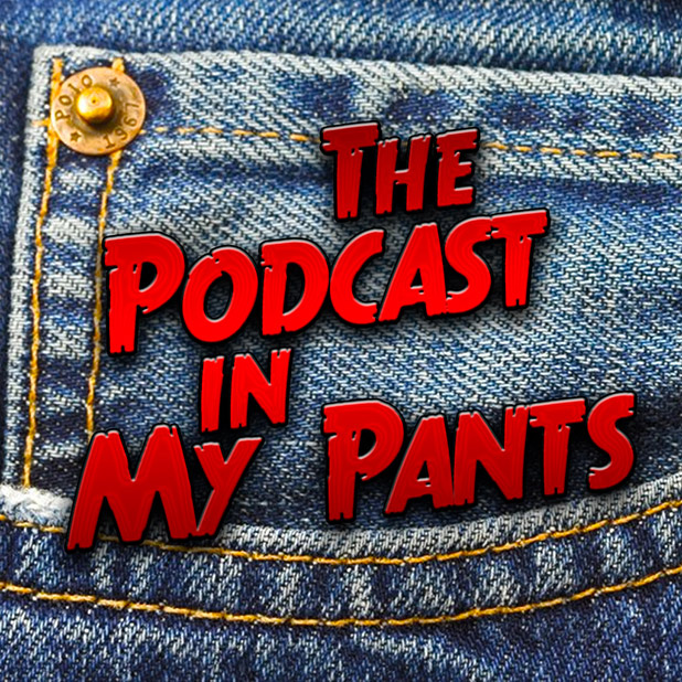 The Podcast in My Pants