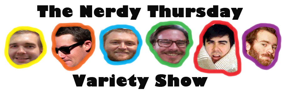 The Nerdy Thursday Variety Show