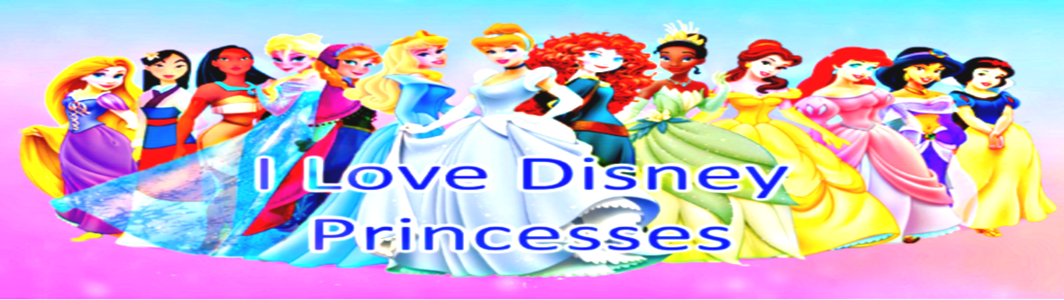 I Love Disney Princesses