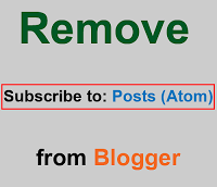 Remove Subscribe to Posts (Atom) Blogger