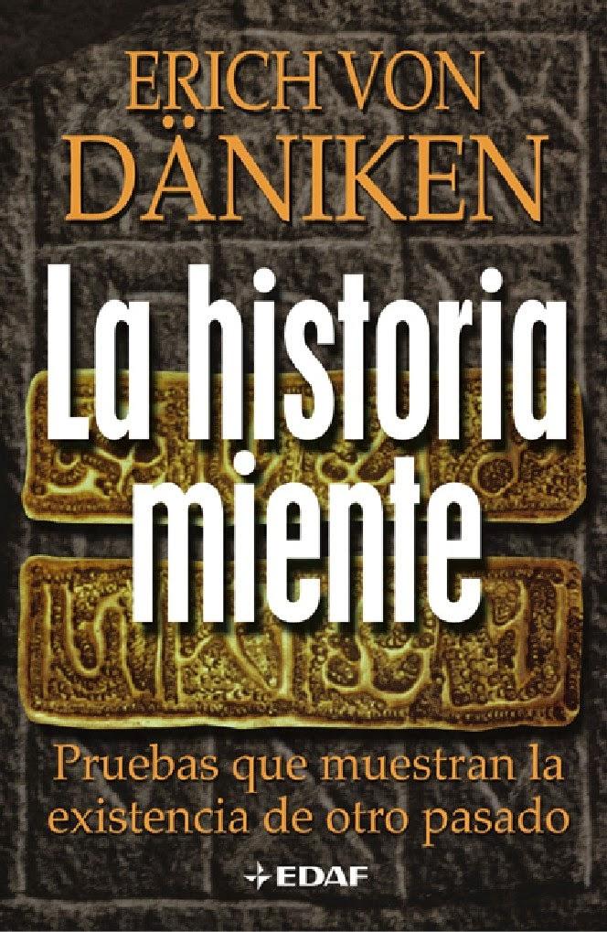 La Historia Miente de Erich von Däniken