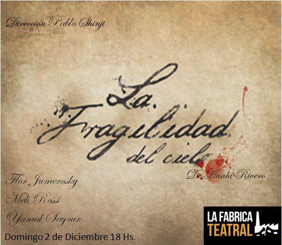 Muestra Producción teatral 2018. La fragilidad del cielo de Anahí Rivero