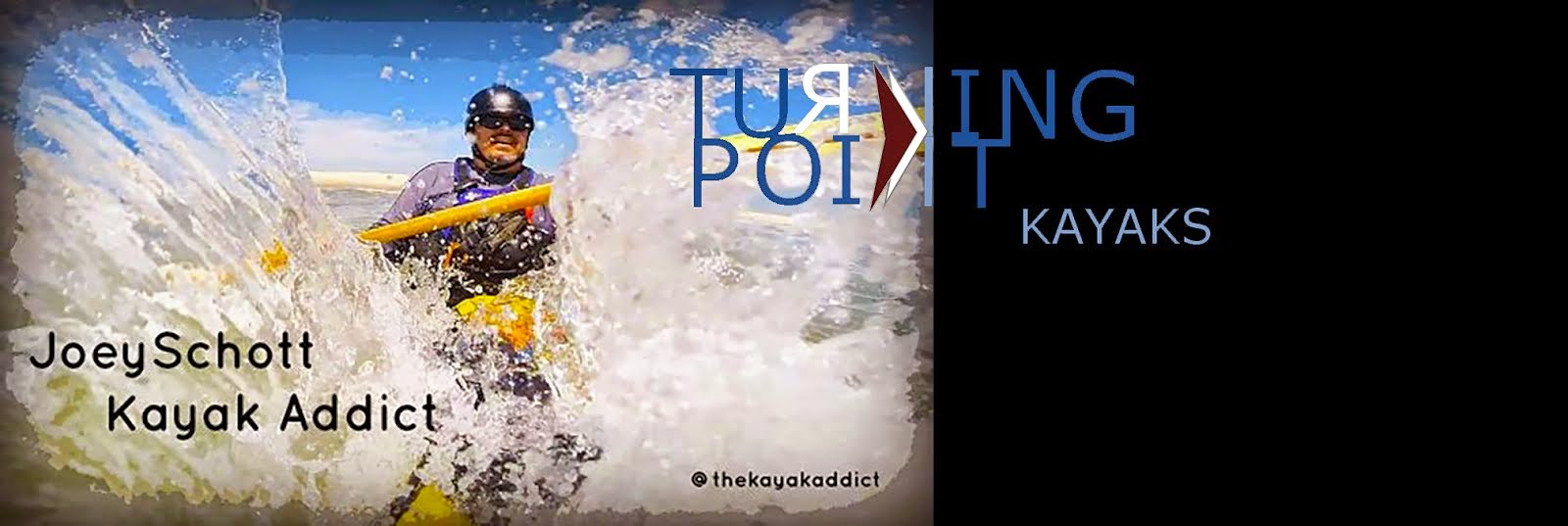 Turning Point Kayaks by Joey Schott--Kayak Addict