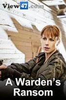 A Warden&#39s Ransom