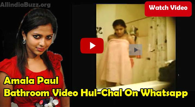 Amala Paul Leaked Bathroom Video Goes Viral On Whatsapp Shocking ...