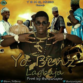 Music: Yo Benz [@iam_yoben]-  Lagbaja