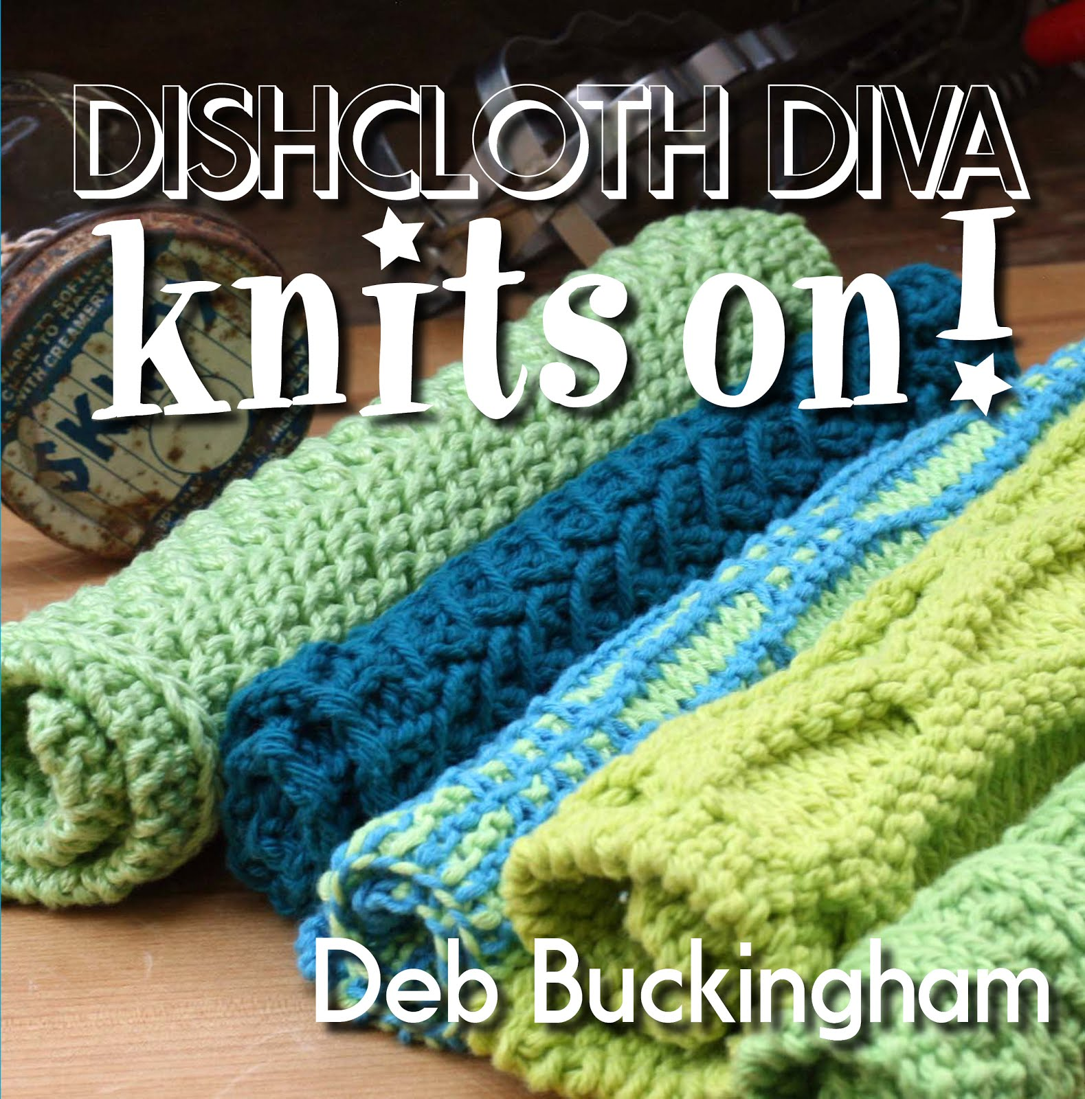 <b>Dishcloth Diva Knits On!</b><br>by Deb Buckingham
