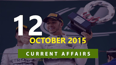 Current Affairs 12 October 2015