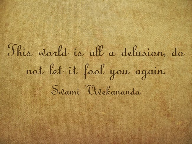This world is all a delusion, do not let it fool you again.