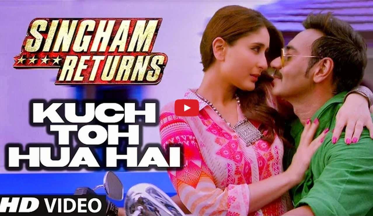 Kuch Toh Hua Hai - Singham Returns - Ajay Devgan, Kareena Kapoor Khan - Rohit Shetty