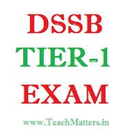 image: DSSSB One Tier (TIER-1) Exam @ www.teachmatters.in