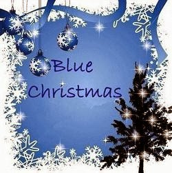 thats when those blue memories start callin youll be doin all right with your christmas of white but ill have a blue blue blue blue christmas - I Ll Have A Blue Christmas