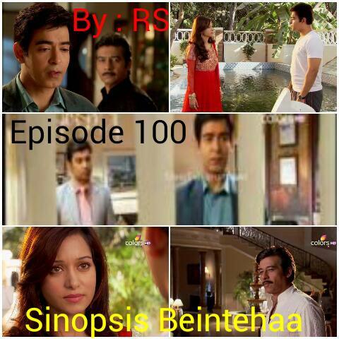 Sinopsis Beintehaa Episode 100