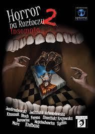 Patronat Szufladopółki - Horror na Roztoczu 2 - Insomnia, (recenzja cz.1)