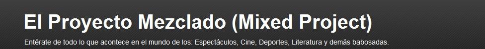 El Proyecto Mezclado (Mixed Project)