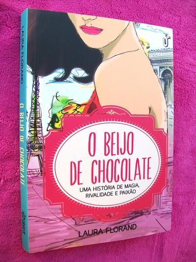 O Beijo de Chocolate - Laura Florand (Amor e Chocolate - Livro 02)