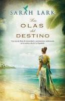 http://lecturasmaite.blogspot.com.es/2013/02/las-olas-del-destino-de-sarah-lark.html