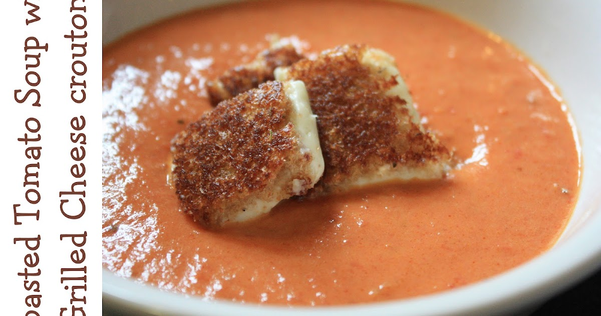 Roasted Tomato Soup with Grilled Cheese Croutons | Mostly Homemade Mom