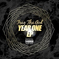Trag Tha God - Year One EP (real hip-hop)