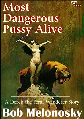 most dangerous pussy alive written by bob melonosky
