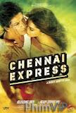 Chuyến Đi Thú Vị - Chennai Express