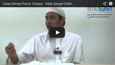 Ustaz Ahmad Fazrin Yahaya – Adab Sangat Dititikberatkan dalam Agama