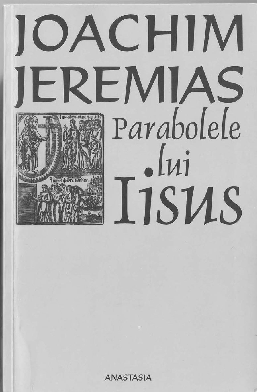 Joachim Jeremias-Parabolele Lui Iisus-