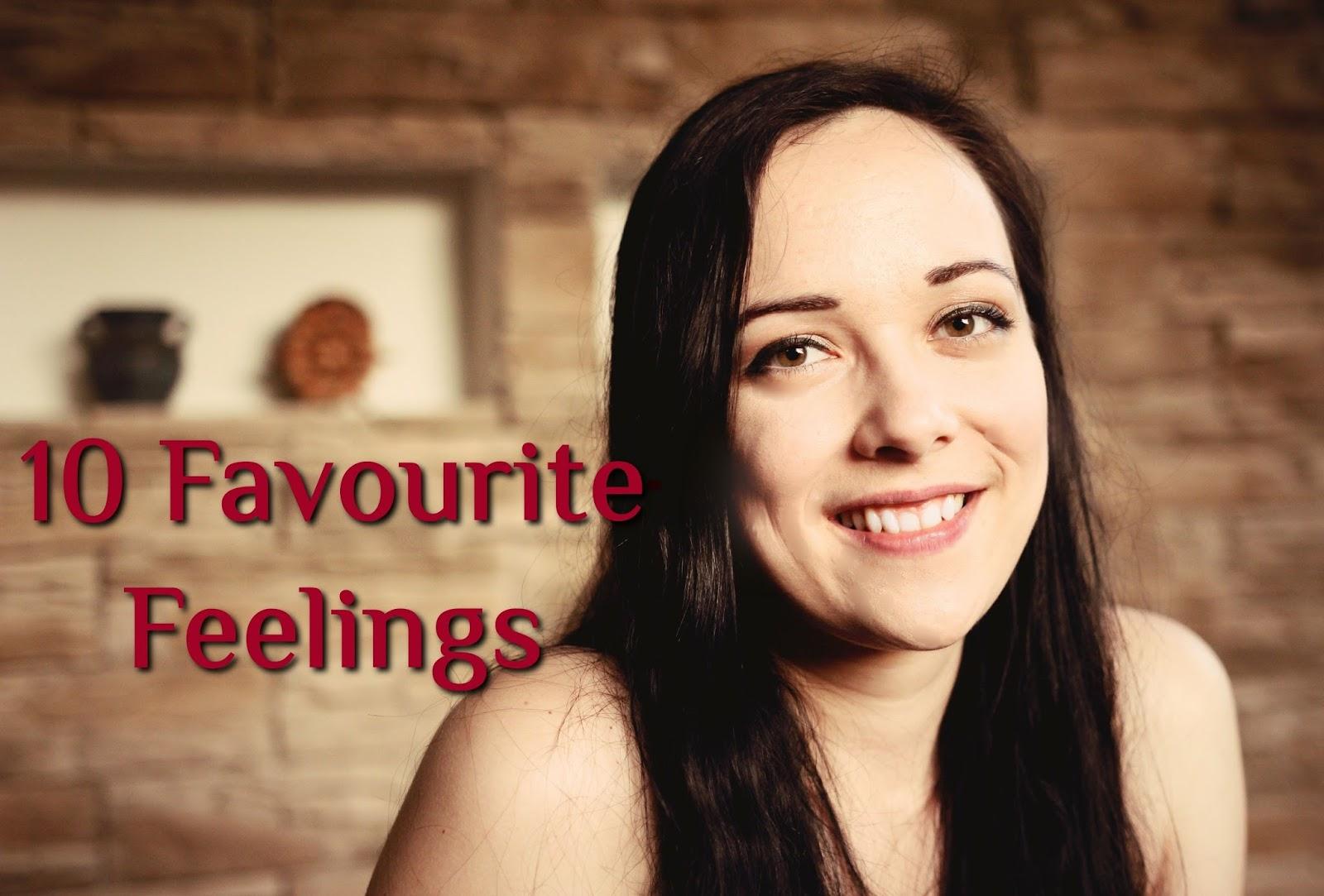 10 Favourite Feelings
