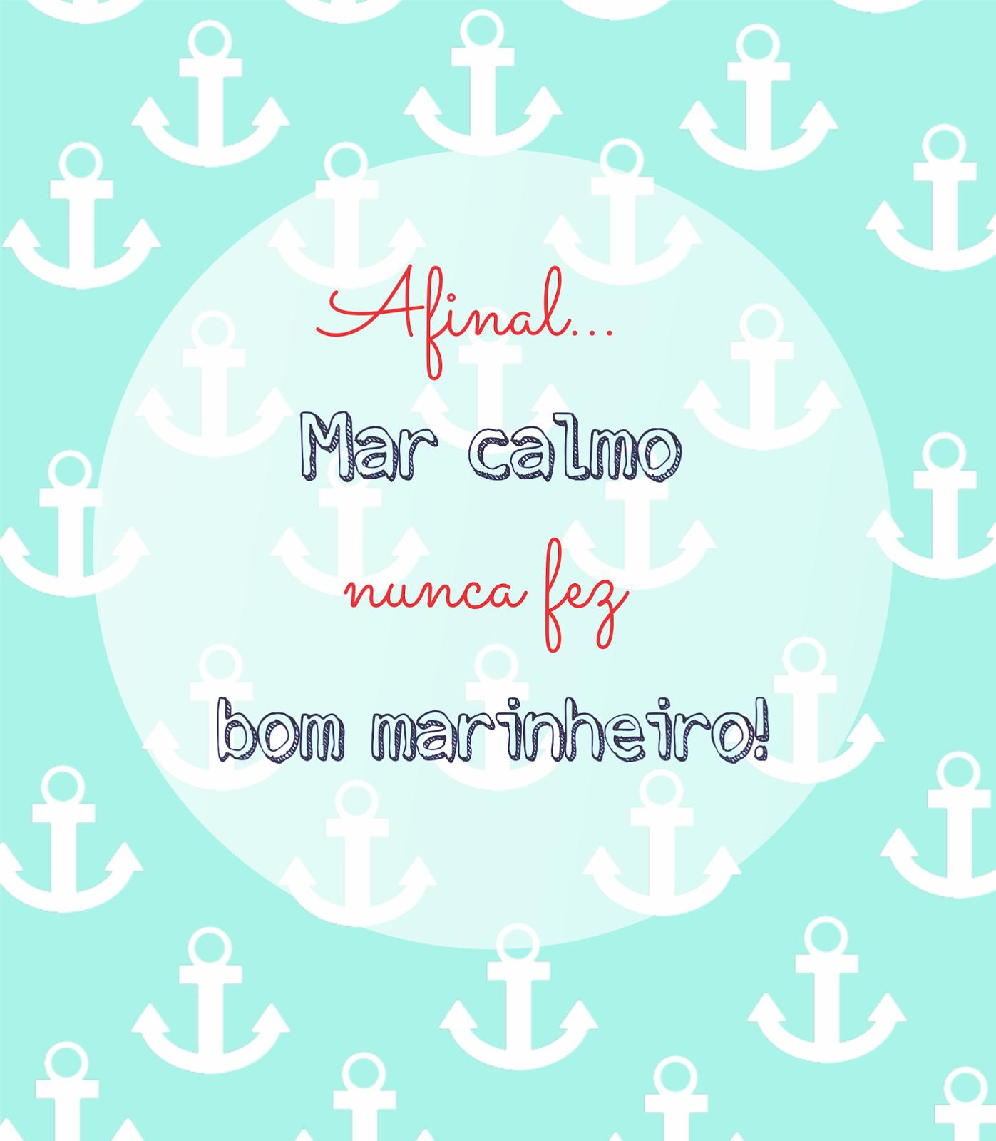 Ensaio Publicitário Frase Da Semana Afinal Mar Calmo Nunca Fez