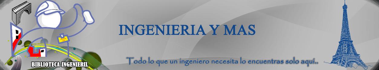 .:.:.::.INGENIERIA Y MAS.::.:.:.