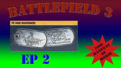 Battlefield 3 1000 Maneras de Morir Episodio 2