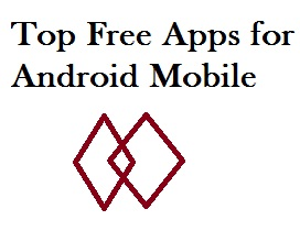 Top Free Apps for Android Mobile | Most Downloaded Android Apps