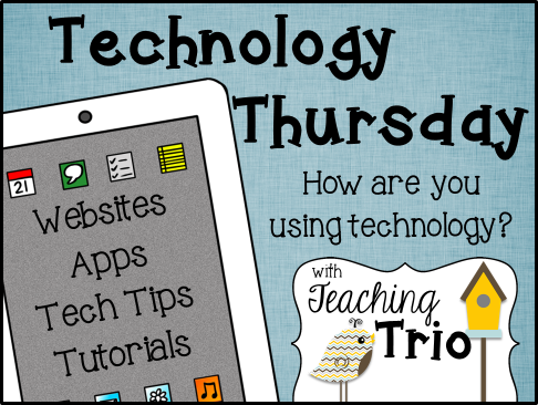 http://teachingtrio.blogspot.com/2014/11/tech-thursday-112014.html