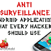 Anti-Surveillance Android Application That Every Hacker Should Use
