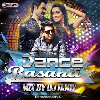 DANCE BASANTI (UNGLI) MIX - DJ AJAY