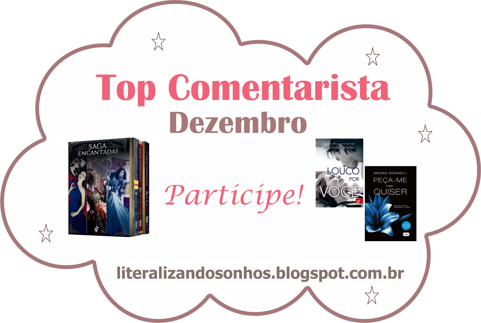 http://literalizandosonhos.blogspot.com.br/2014/12/top-comentarista-2-dezembro.html