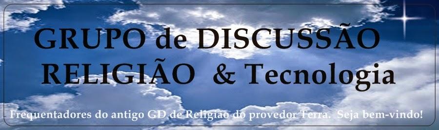 GRUPO  DE DISCUSSÃO RELIGIÃO & tecnologia