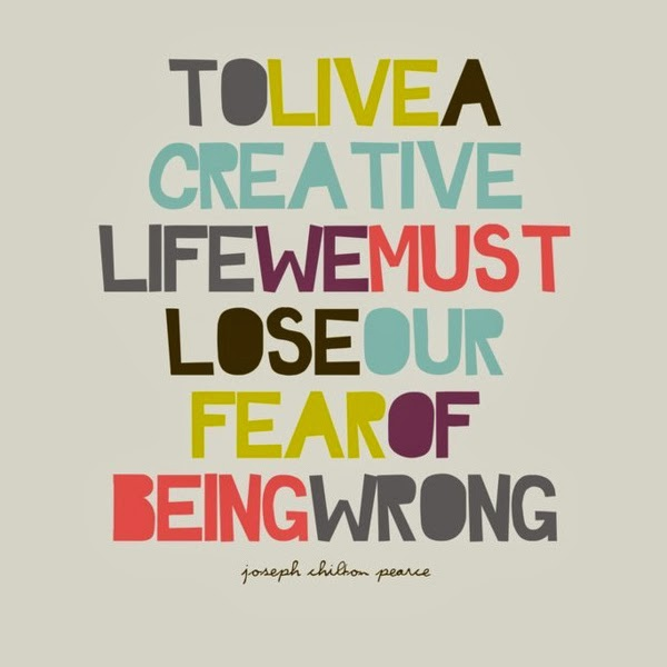 Being wrong, life, creativity