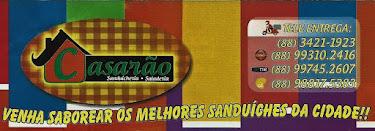 CASARÃO - SANDUICHEIRA E SALADERIA. (88)  3421-1923 / 99745-2607/ 99310-2416 / 98817-5383