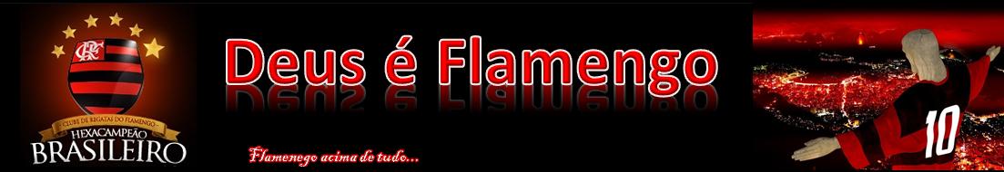 Deus é Flamengo!!!