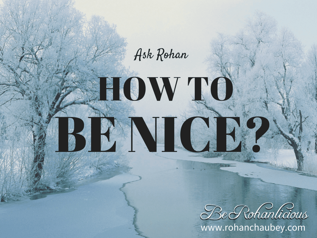 How to be nice?