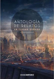 http://tienda.edicionesbabylon.es/es/novelas/4768-antologia-de-relatos-la-ciudad-sonada-8435410894017.html