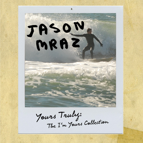 Jason Mraz - Yours Truly: The I'm Yours Collection - EP Cover