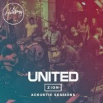 Hillsong United – Zion Acoustic Sessions – Live (2013)