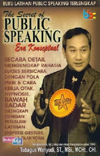 http://www.bukukita.com/Psikologi-dan-Pengembangan-Diri/Pengembangan-Diri/118187-The-Secret-of-Public-Speaking-Era-Konseptual.html