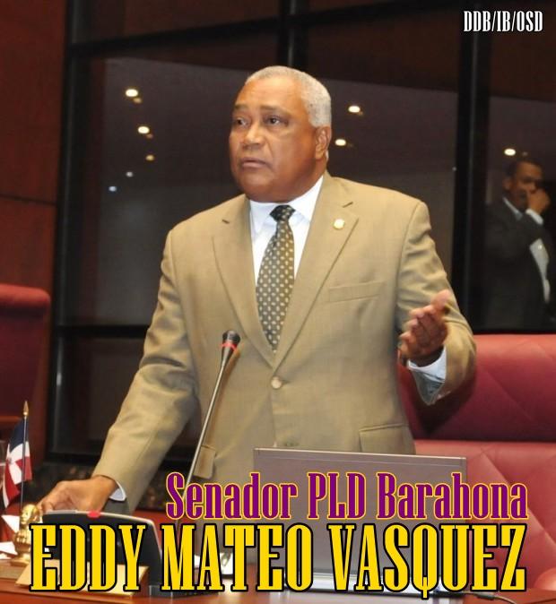 EDDY MATEO VASQUEZ, SENADOR PLD PROVINCIA DE BARAHONA