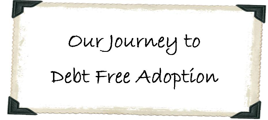 Our Journey to Debt Free Adoption