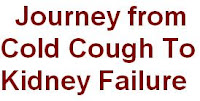 Journey from Simple Cough Cold to Kidney Failure